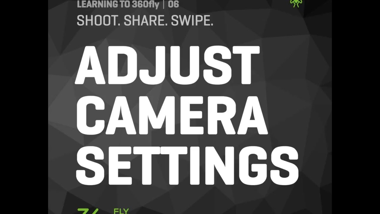 LEARNING TO 360FLY | 06: Adjusting Your Camera Setting & Shooting POV Video