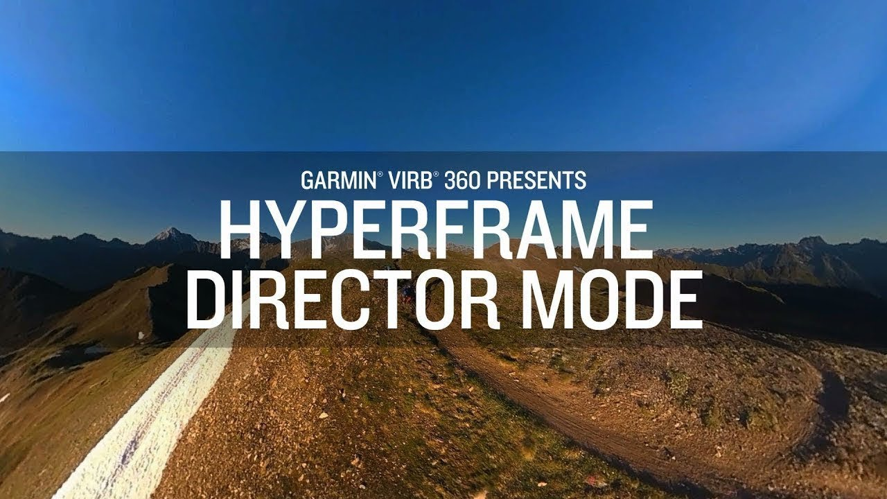 Garmin VIRB 360: HyperFrame Director Mode offers more creative control.