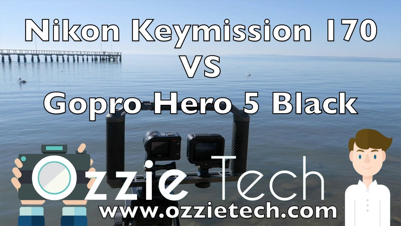 Nikon KeyMission 170 Vs Gopro Hero 5 Black 4K Comparison