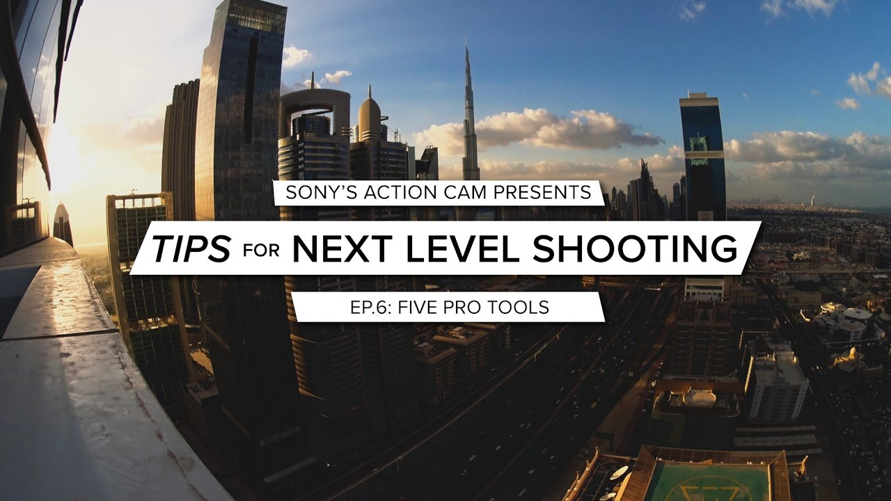 Action Cam | Tips for Next Level Shooting | Ep. 6 Pro tools for Next Level Shooting | Sony