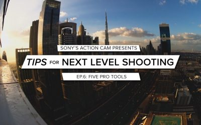 Sony | Action Cam | Tips for Next Level Shooting | Ep. 6 Pro tools for Next Level Shooting