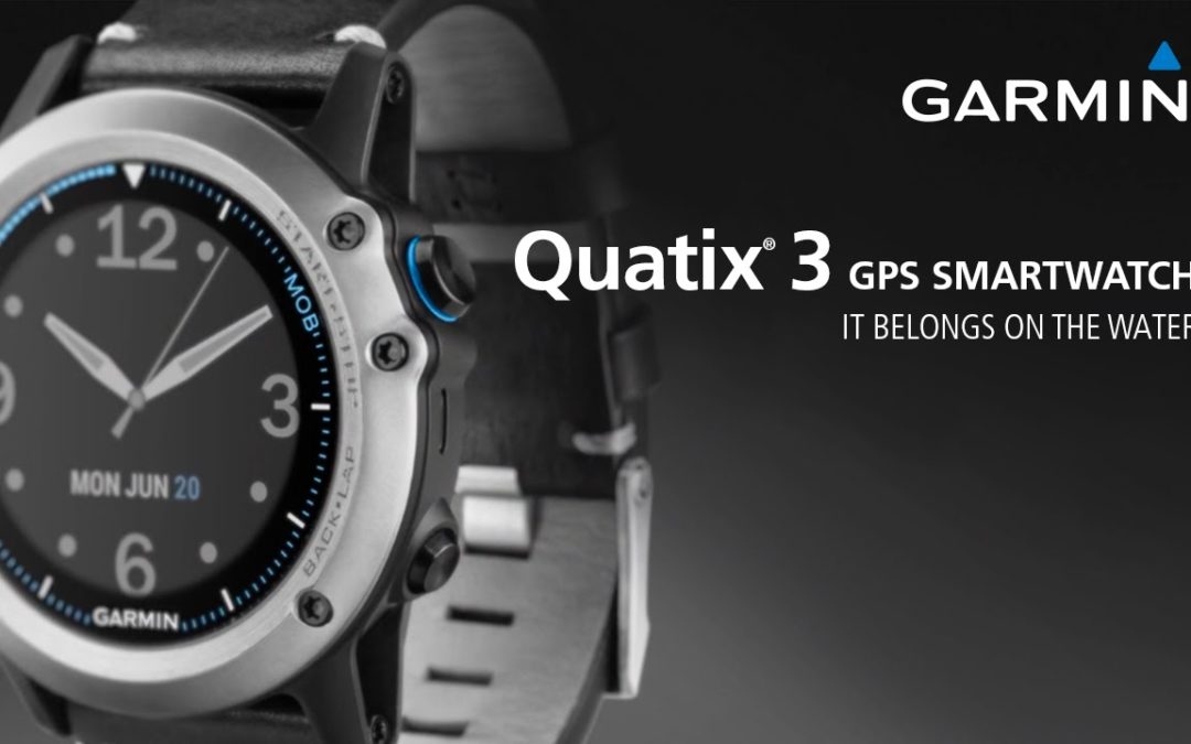 Garmin quatix 3: The GPS Smartwatch that Belongs on the Water