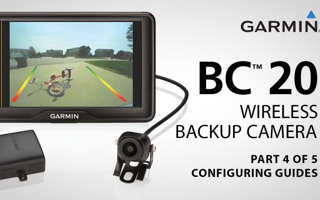 Garmin BC 20: Part 4 – Configuring Guidance Lines on Your Wireless Backup Camera