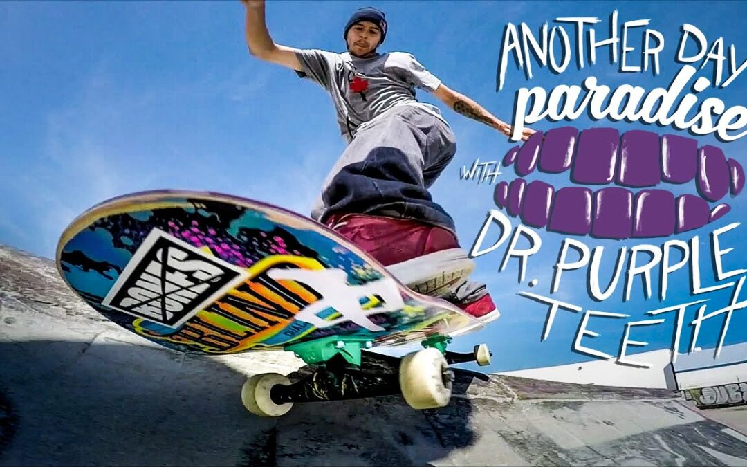 """GoPro Skate: Series Trailer – """"Another Day in Paradise"""" with Dr. Purpleteeth"""