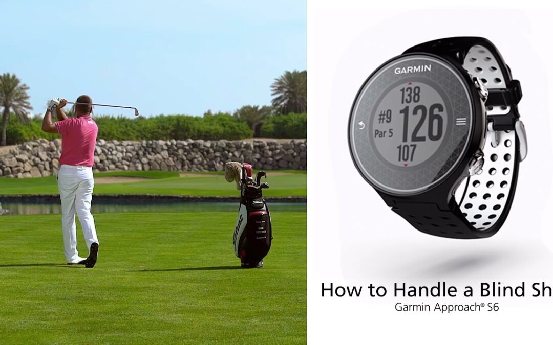 Garmin Approach S6: Handling a Blind Shot with your Golf GPS Watch