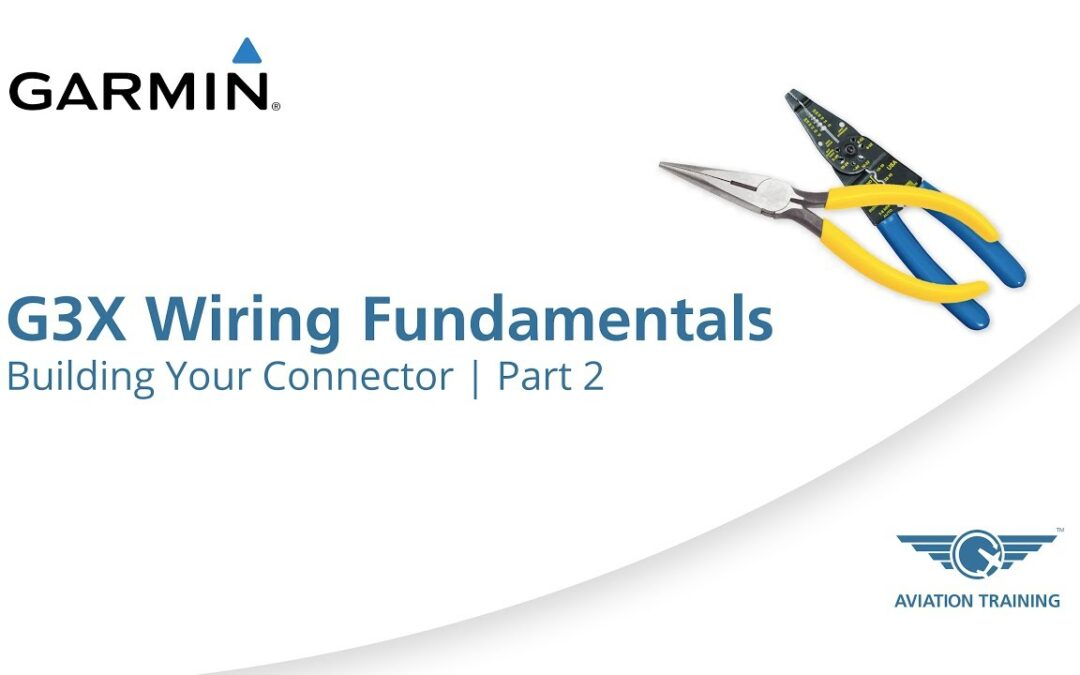 Garmin G3X Wiring Fundamentals Series – Building Your Connector – Part 2