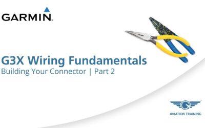 Garmin G3X Wiring Fundamentals Series – Building Your Connector – Part 2