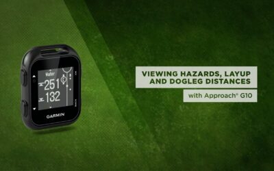 Approach G10 Golf Watch – Viewing Hazards, Layups and Doglegs on the Course