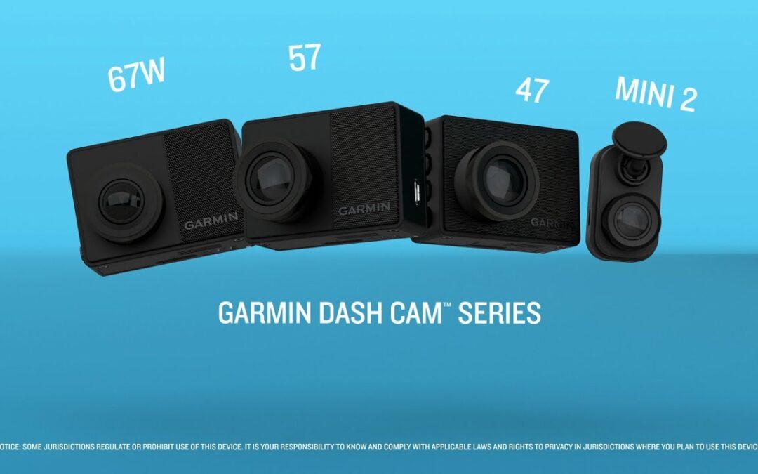GARMIN DASH CAM™ SERIES: SEE IT TO BELIEVE IT