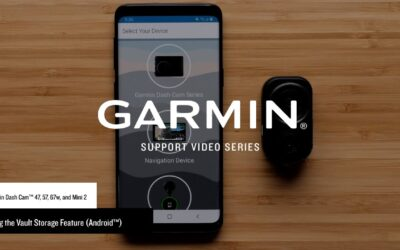 Support: Using the Vault Storage Feature with a Garmin Dash Cam™ (Android™)